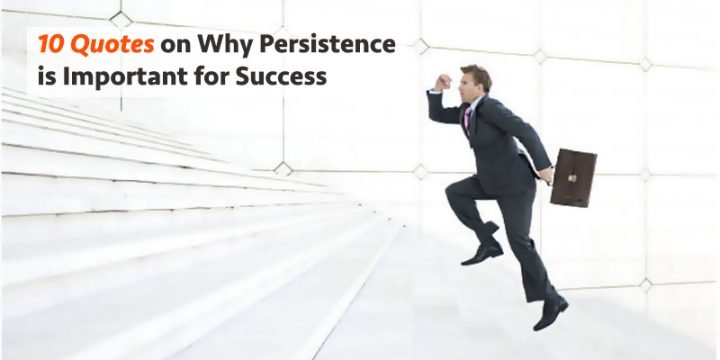 10 quotes on why persistence is important for success