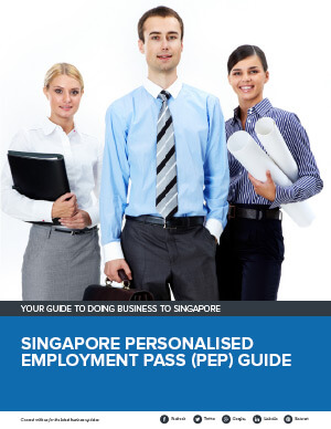 Singapore Personalised Employment Pass (PEP) Guide