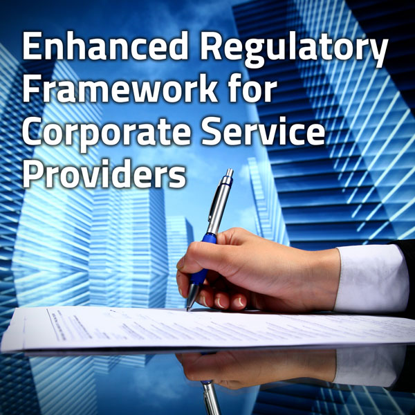 Enhanced Regulatory Framework for Corporate Service Providers