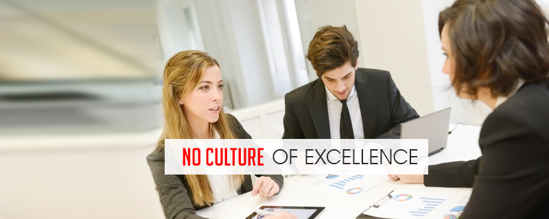 no culture of excellence