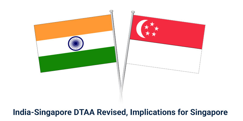 India singapore dtaa revised implications for singapore