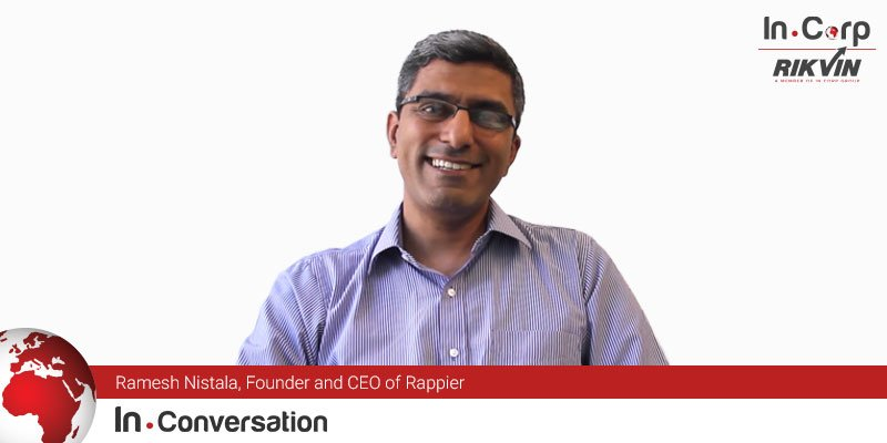 In.Conversation with Ramesh Nistala, Founder and CEO of Rappier