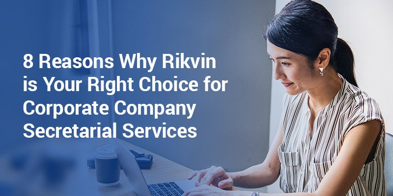 8 Reasons Why Rikvin Is Your Right Choice For Corporate Company Secretarial Services
