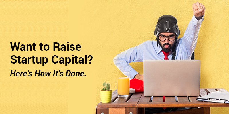 How to Raise Startup Capital