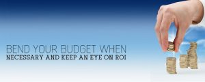 Bend-Your-Budget-When-Necessary-and-Keep-an-Eye-on-ROI-300x120 How to Grow Your Business