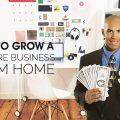 How to Grow a 6 Figure Business from Home