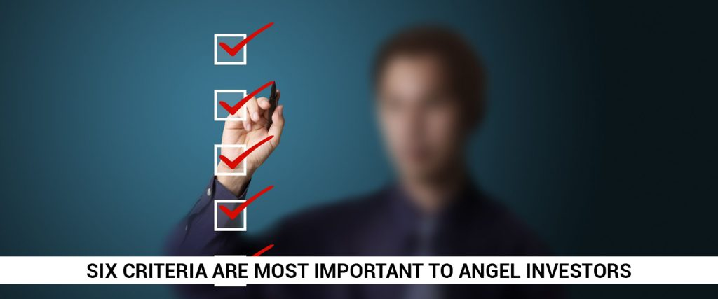 what six criteria are most important to angel investors