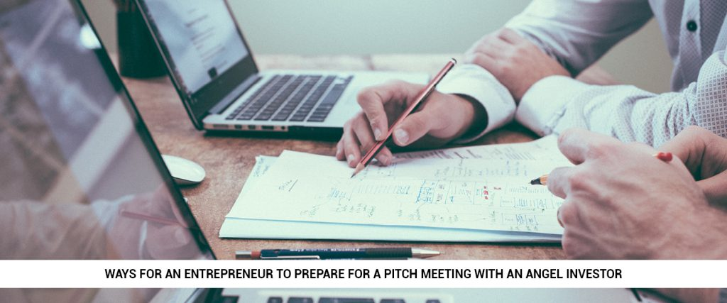 what-are-the-best-ways-for-an-entrepreneur-to-prepare-for-a-pitch-meeting-with-an-angel-investor